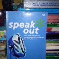 Jual SPEAK OUT PANDUAN PRAKTIS BROADCASTING DAN PUBLIK SPEAKING Murah