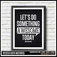 Hiasan Dinding - Inspirasional Poster - Do Something Awesome Today