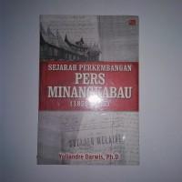 Sejarah Perkembangan Pers Minangkabau 1859-1945