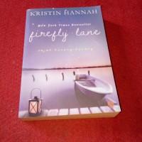NOVEL – FIREFLY LANE. JEJAK KUNAG KUNANG by KRISTIN HANNAH