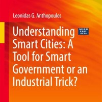 Understanding Smart Cities A Tool for Smart Government or an Industria