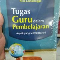 TUGAS GURU DALAM PEMBELAJARAN - PROF. DR. H. HAMZAH B. UNO. M. PD.