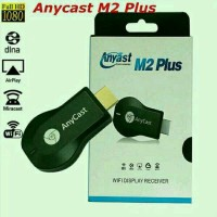 ANYCAST M2 PLUS ANYCAST MIRACAST ANYCAST WIRELESS DISPLAY RECEIFER