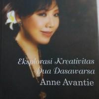 Biografi Anne Avantie : Eksplorasi Kreativitas Dua Dasawarsa