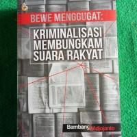 Bewe Menggugat:Kriminalisasi Membungkam Suara Rakyat-Bambang Widjojant