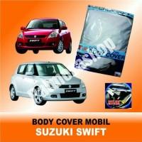 Body cover (Sarung Penutup) Suzuki SWIFT untuk Mobil Kesayangan