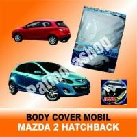 Body cover (Sarung Penutup) MAZDA 2 HATCHBACK untuk Mobil Kesayangan