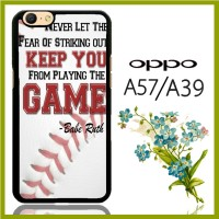 Babe Ruth Quotes Sports E1098 Oppo A57 / Oppo A39 Custom Case
