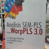 ANALISIS SEM PLS DENGAN WARP PLS 3.0 UNTUK HUBUNGAN NONLINIER DALAM PE