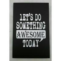 Hiasan Dinding Poster Kata Motivasi Lets Do Something Awesome Today