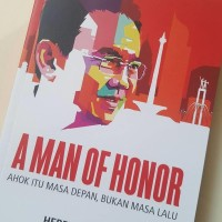 BUKU REVOLUSI CINTA AHOK A MAN OF HONOR By HERRY TJAHJONO