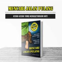 Jual Buku Mencari Jalan Pulang Karya Saptuari Sugiharto