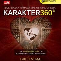 Karakter 360 Kecerdasan Rahasia Manusia Indonesia - Erbe Sentanu