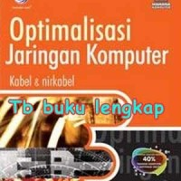 Buku Top Tips & Trik : Optimalisasi Jaringan Komputer Kabel & Nir