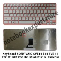 Keyboard SONY VAIO SVE14 E14 SVE 14 SVE14111ELW SVE141J11W Putih Pink