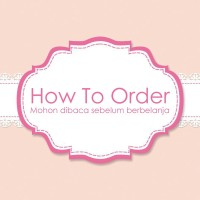 HOW TO ORDER / CARA PESAN / RULES TOKO / NOT FOR SALE!