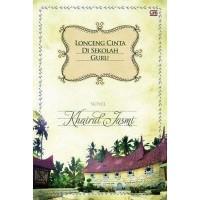 Lonceng Cinta Di Sekolah Guru by Khairul Jasmi - J.07 B14 81763