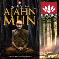 Legenda Spiritual Ajahn Mun (Kakek Guru Ajahn Brahm)