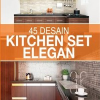 Buku Desain interior rumah dapur bagus : 45 DESAIN KITCHEN SET ELEGAN