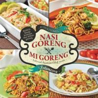 Buku resep makanan enak nasi mie : NASI GORENG dan MI GORENG ISTIMEWA