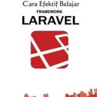 Buku Cara Efektif Belajar Framework Laravel