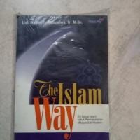 Harga ORIGINAL THE ISLAM WAY BUKU AGAMA KEPERCAYAAN | WIKIPRICE INDONESIA
