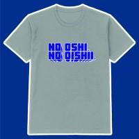 Kaos JKT48 AKB48 SKE48 HKT48 Otaku Quotes No Oshi No Oishii