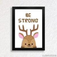 Jual Poster Rusa Lucu / Quote Be Strong / Pigura Hiasan Dinding Kamar Anak Murah
