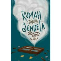 RUMAH TANPA JENDELA BY ASMA NADIA