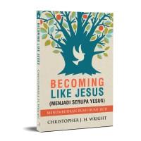 Becoming Like Jesus (Menjadi Serupa Yesus) Menumbuhkan Buah-Buah Roh