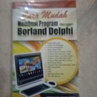 ORIGINAL CARA MUDAH MEMBUAT PROGRAM DENGAN BORLAND DELPHI BUKU KOMPUTE