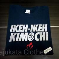 KAOS T-SHIRT IKEH IKEH KIMOCHI
