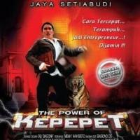 The Power of Kepepet by Jaya Setiabudi - Cara Tercepat dan Terampuh