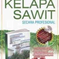 Buku Mengelola Kebun dan Pabrik Kelapa Sawit Secara Profesional