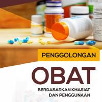 Penggolongan Obat Berdasarkan Khasiat dan Penggunaan
