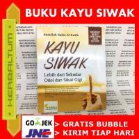 Buku Kayu Siwak - Lebih Dari Sekedar Odol dan Sikat Gigi