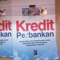 Kredit perbankan aspek hukum & pengembangan usaha mikro