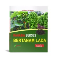 Pedoman Budidaya - Rahasia Sukses Bertanam Lada
