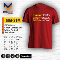 [MM-S1] Kaos Pendek, Think Big, Start Small, Begin Now (XS-XXL)
