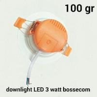 Lampu Downlight LED 3 watt Bossecom B17 J1157