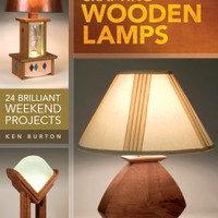 Crafting Wooden Lamps - 24 Brilliant Weekend Projects [ebook]
