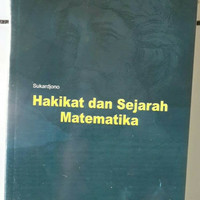 Hakikat Dan Sejarah Matematika Edisi 1 By. Sukardjono