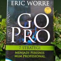 GO-PRO 7 STRATEGI MENJADI PEBISNIS MLM PROFESIONAL BY ERIC WORRE