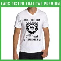 Kaos V-neck Jangan Remehkan Lelaki September 1 VNK-TAK45