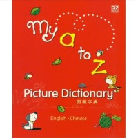 MY A-Z PICTURE DICTIONARY (ENGLISH - CHINESE)