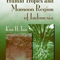 Soils in the Humid Tropics and Monsoon Region of Indonesia - Kim H. Ta