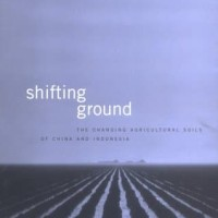 Shifting Ground The Changing Agricultural Soils of China and Indonesia