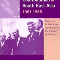 Conflict and Confrontation in South East Asia, 1961-1965 - Matthew Jon