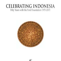 Celebrating Indonesia Fifty Years with the Ford Foundation, 1953-2003