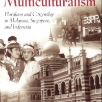 Politics of Multiculturalism Pluralism and Citizenship in Malaysia, S